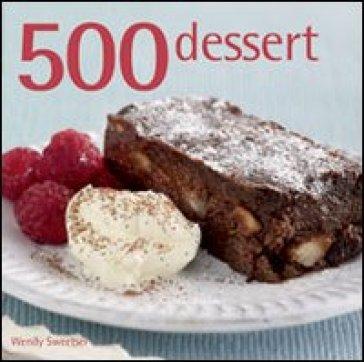 500 dessert - Wendy Sweetser |