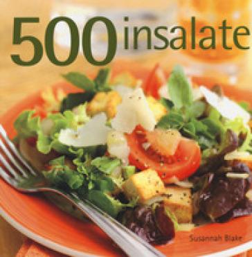 500 insalate - Susannah Blake pdf epub