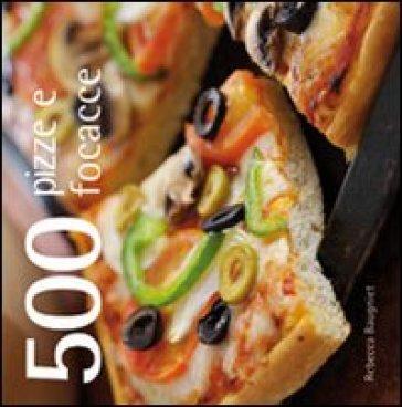 500 pizze e focacce - Rebecca Baugniet | Rochesterscifianimecon.com