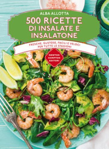 500 ricette di insalate e insalatone - Alba Allotta pdf epub