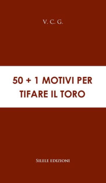 50+1 motivi per tifare il Toro - V. C. G. | Rochesterscifianimecon.com