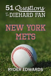 51 Questions for the Diehard Fan: New York Mets