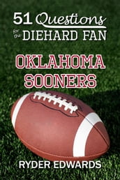 51 Questions for the Diehard Fan: Oklahoma Sooners