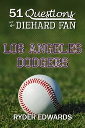 51 Questions for the Diehard Fan: Los Angeles Dodgers