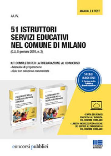 51 istruttori servizi educativi nel comune di Milano. Kit completo per la preparazione al concorso: Manuale di preparazione-Quiz con soluzione commentata - Rosanna Calvino pdf epub