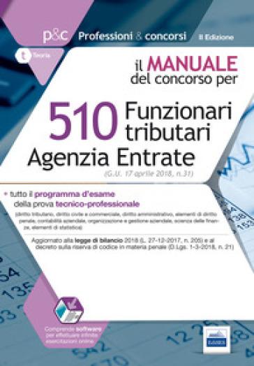 510 funzionari tributari Agenzia entrate. Manuale del concorso. Con software di simulazione - Anna Costagliola pdf epub