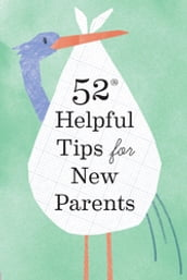 52 Helpful Tips for New Parents