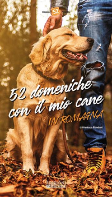 52 domeniche con il mio cane in romagna gianluca rondoni libro