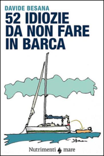 52 idiozie da non fare in barca - Davide Besana | Jonathanterrington.com