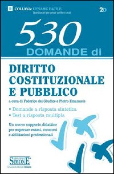 530 domande di diritto costituzionale e pubblico - F. Del Giudice | Thecosgala.com