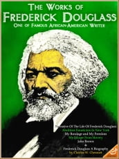 6 Works of Frederick Douglass and The Biography by Charles W. Chesnutt