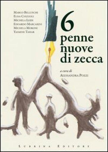 6 penne nuove di zecca - A. Pozzi | Kritjur.org