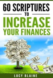 60 Scriptures To Increase Your Finances (God s Touch Series) Book 1