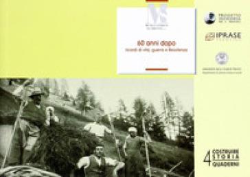 60 anni dopo. Ricordi di vita, guerra e resistenza in Fiemme e Fassa - R. Trolli | Jonathanterrington.com