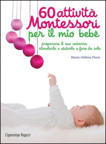 60 attività Montessori per il mio bebè - Marie-Hélène Place pdf epub