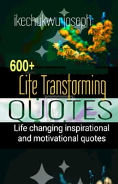 600+ Life Transforming Quotes
