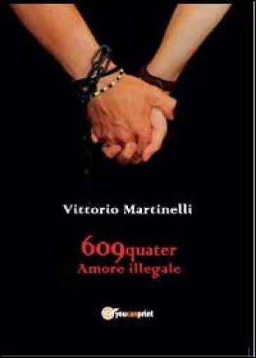 609-QUATER Amore illegale - Vittorio Martinelli |