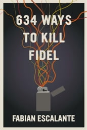 634 Ways to Kill Fidel