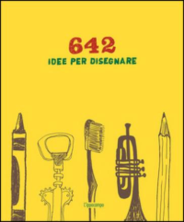 642 idee per disegnare. Ediz. illustrata -  pdf epub