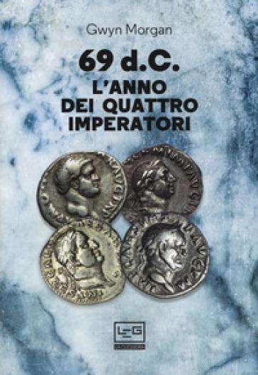 69 d.C. L'anno dei quattro imperatori - Gwyn Morgan |