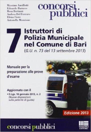 7 Istruttori di Polizia Municipale nel comune di Bari (G.U. n. 73 del 13 settembre 2013)