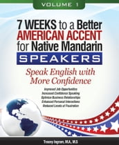 7 Weeks to a Better American Accent for Native Mandarin Speakers - volume 1