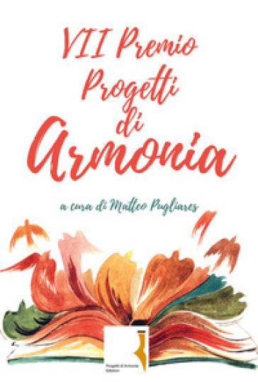 7° premio Progetti di armonia - M. Pugliares |