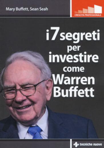 I 7 segreti per investire come Warren Buffet - Mary Buffett | Ericsfund.org