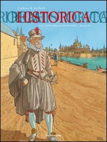 Le 7 vite dello sparviero. Enrico IV - Patrick Cothias |