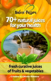 70+ natural juices for your health