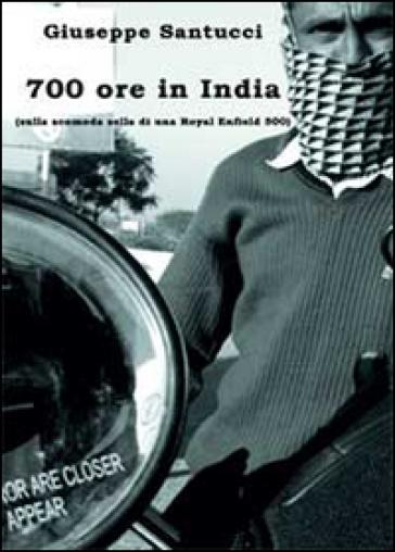 700 ore in India (sulla scomoda sella di una Royal Enfield 500) - Giuseppe Santucci | Rochesterscifianimecon.com