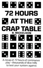 72 Hours at the Crap Table