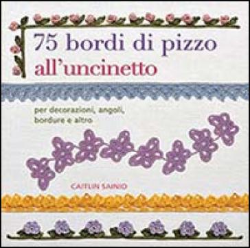 75 bordi di pizzo all 39 uncinetto per decorazioni angoli for Pizzi all uncinetto per credenze