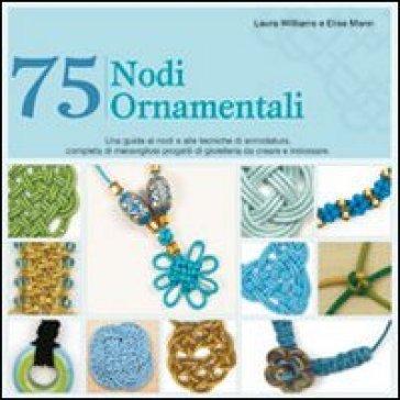 75 nodi ornamentali - Elise Mann | Rochesterscifianimecon.com