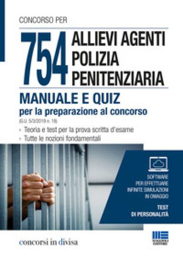 754 allievi agenti polizia penitenziaria. Manuale e quiz per la preparazione al concorso -  pdf epub