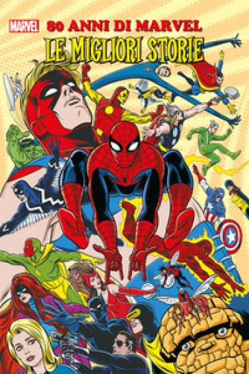 80 anni di Marvel. Le migliori storie -  pdf epub