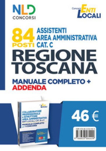 84 posti Assistenti area amministrativa Cat. C. Regione Toscana. Manuale completo + agenda