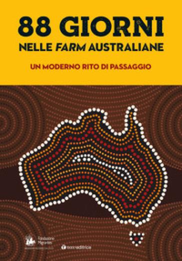 88 giorni nelle farm australiane: un moderno rito di passaggio. Rapporto italiani nel mondo - Fondazione Migrantes |