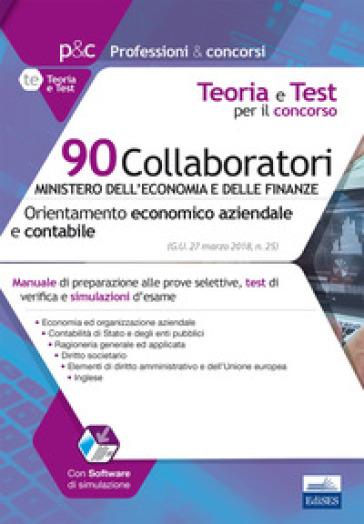90 Collaboratori MEF (orientamento economico aziendale e contabile). Manuale e test per la preparazione alla prova preselettiva