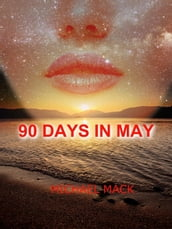 90 Days in May