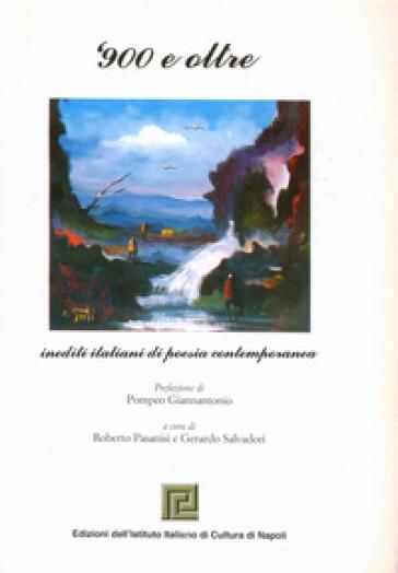 '900 e oltre. Inediti italiani di poesia contemporanea - G. Salvadori |