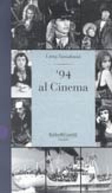 '94 al cinema - Lietta Tornabuoni | Rochesterscifianimecon.com