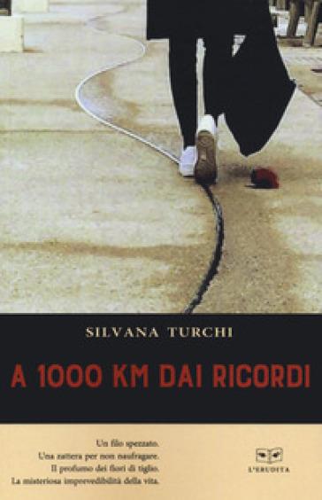 A 1000 km dai ricordi - Silvana Turchi  