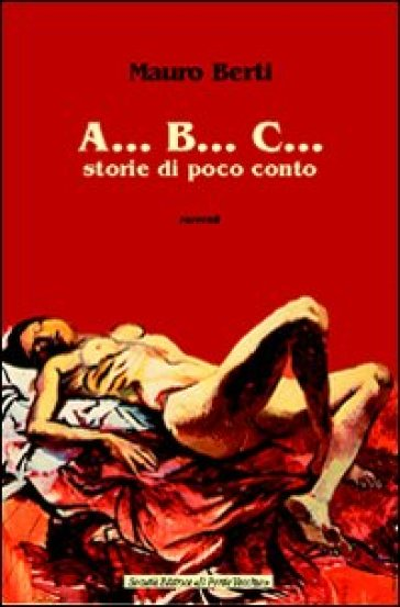 A... B... C... Storie di poco conto - Mauro Berti | Ericsfund.org