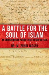 /A-Battle-for-the-Soul-of-Islam/Dr-M-Zuhdi-Jasser/ 978145165794