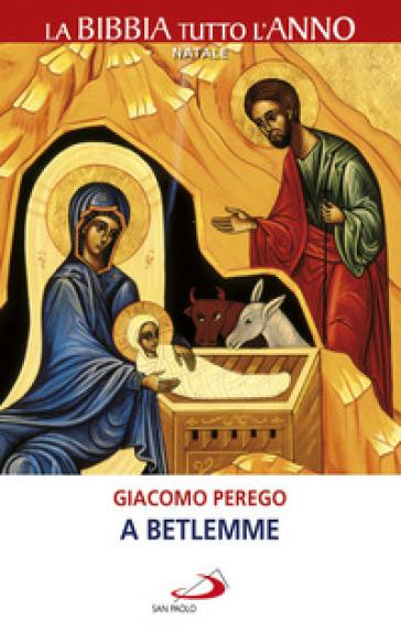 A Betlemme - Giacomo Perego   Jonathanterrington.com