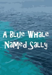 A Blue Whale Named Sal!y
