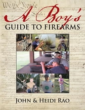 A Boy s Guide to Firearms