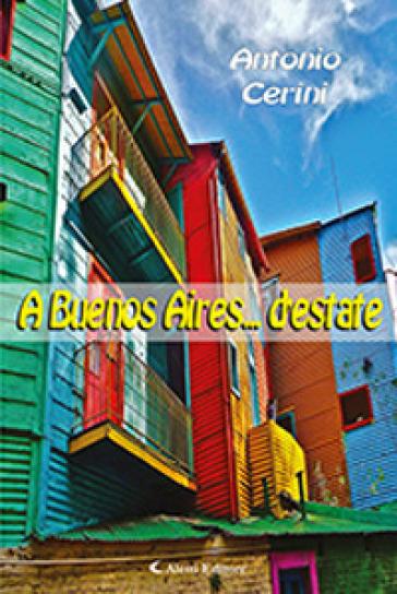 A Buenos Aires... d'estate - Antonio Cerini | Kritjur.org
