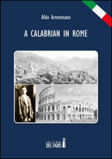 A Calabrian in Rome - Aldo Armentano  
